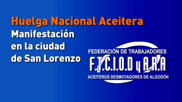 huelga_nacional_aceitera__manifestacion_en_la_ciudad_de_san_lorenzo.png